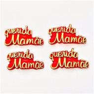 Querida Mamãe Cód.623 (Pacote c/ 04 pçs)